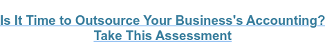 Are You a Good Fit for Outsourced Accounting? Take a Free Assessment