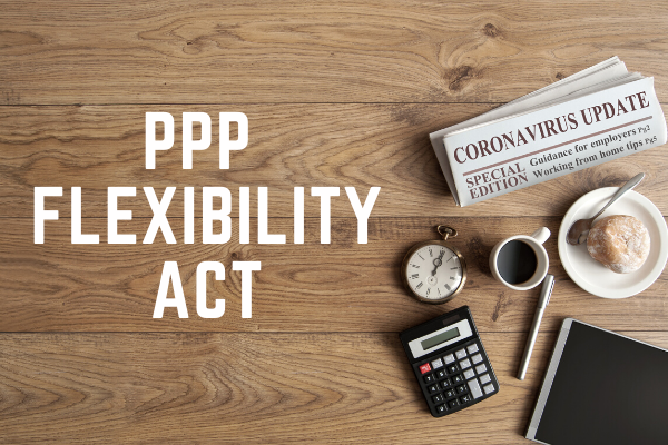 PPP Update: Flexibility Act Overview